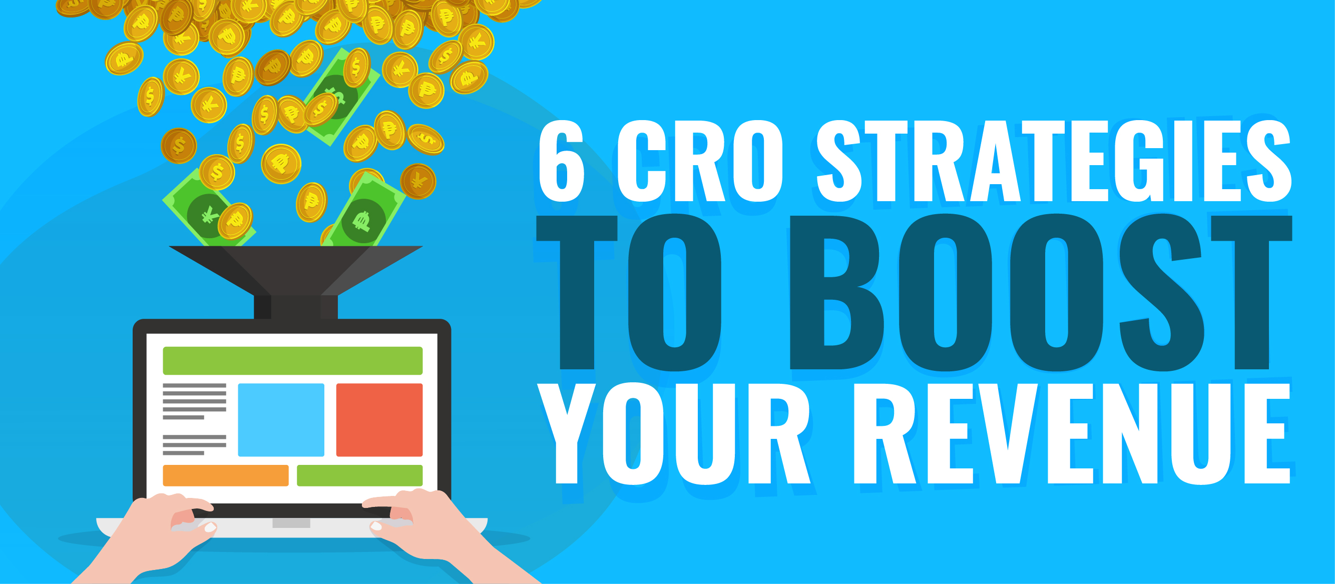 6 CRO Strategies to Boost Your Revenue