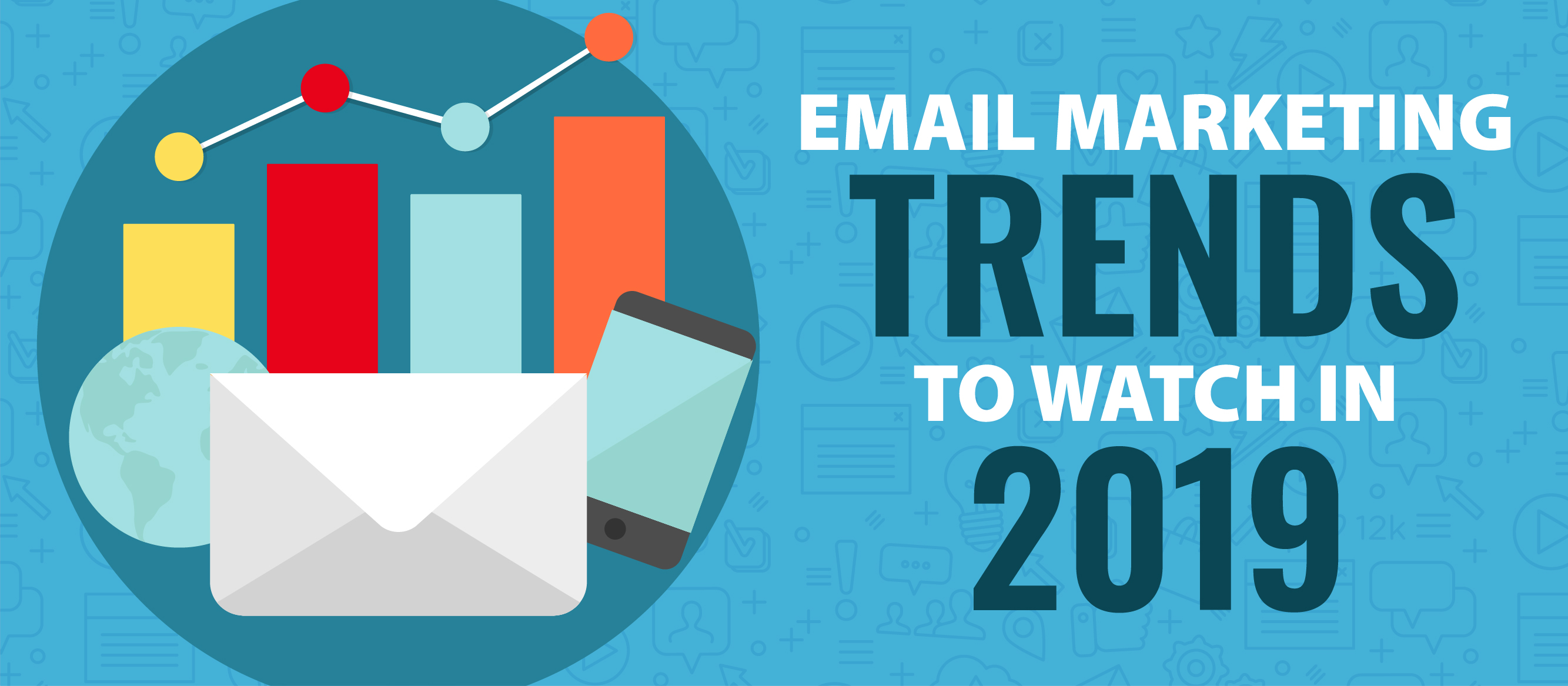 Email Marketing Trends to Watch in 2019