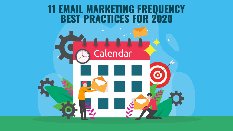Email marketing frequency best practices 2020