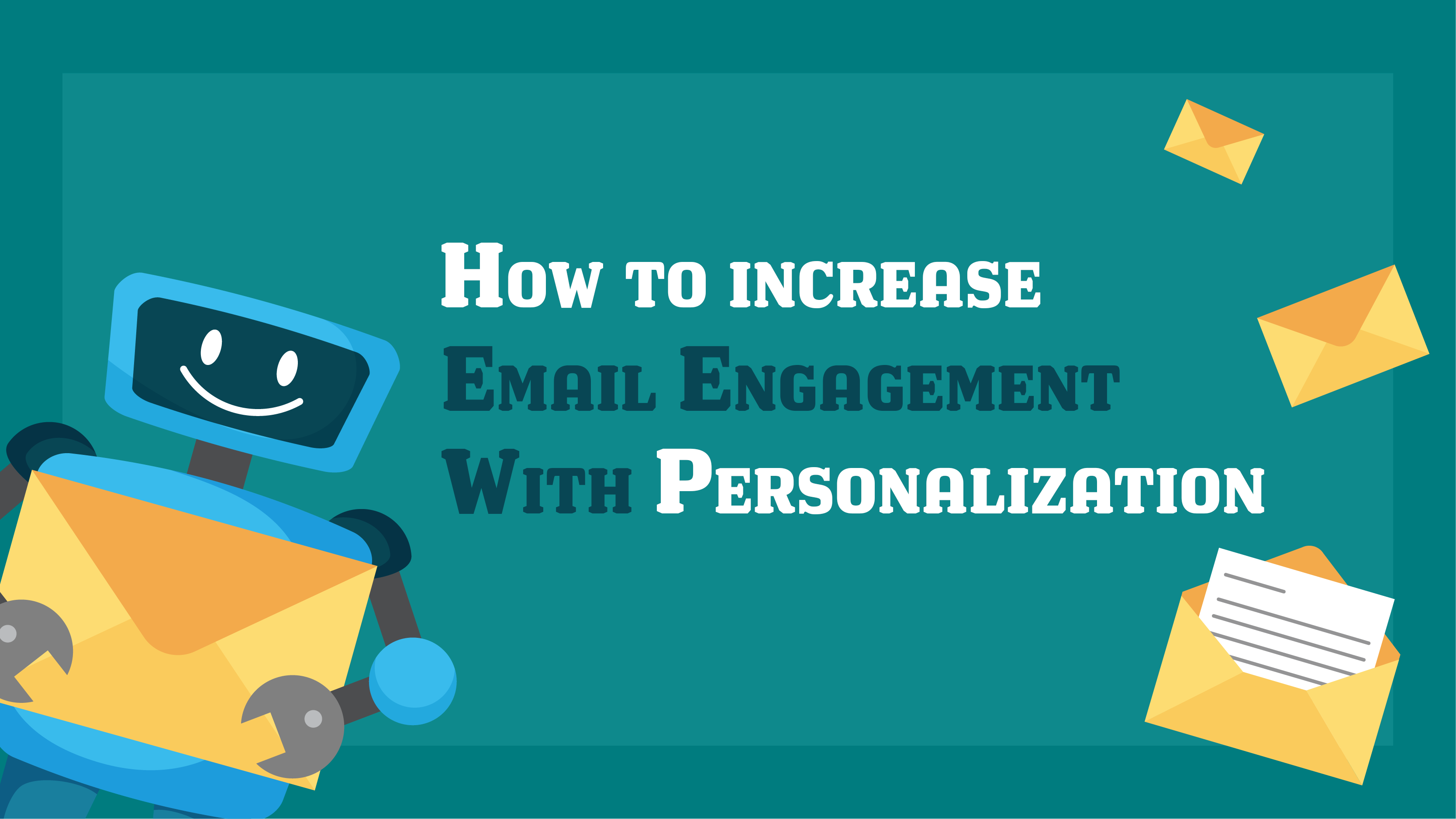 How to Increase Email Engagement with Personalization